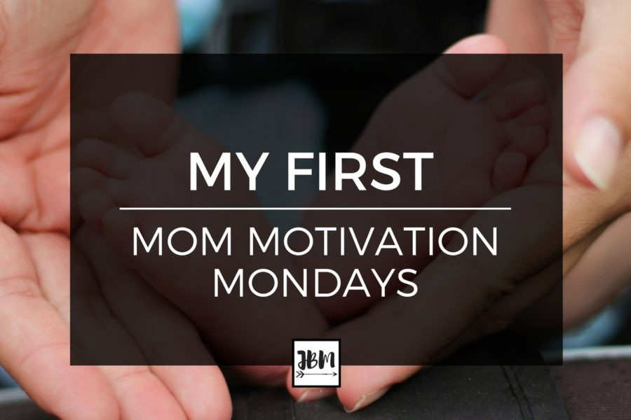 My first mom motivation mondays post