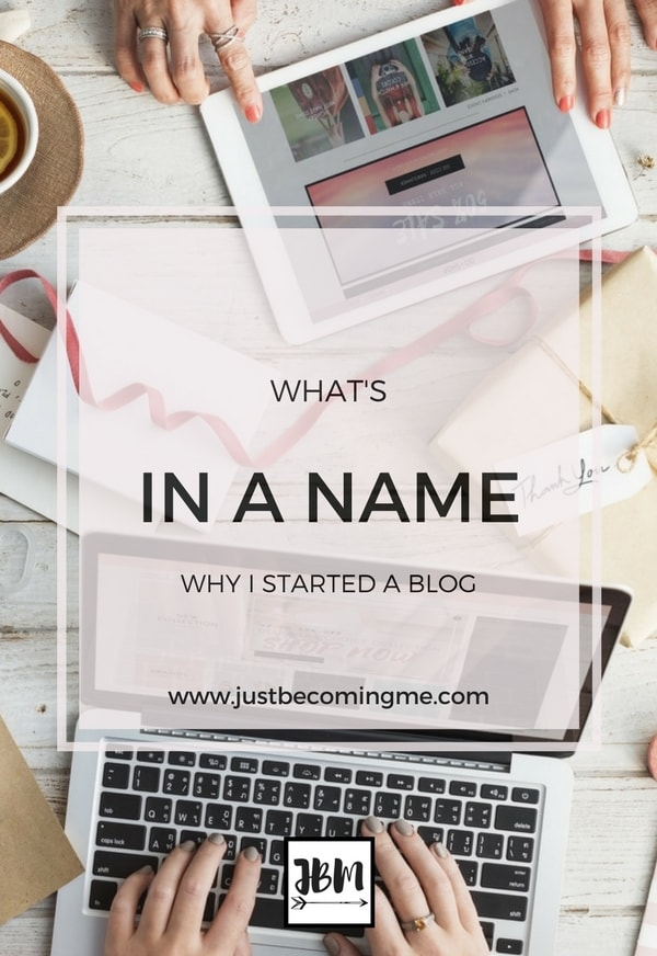 Why I started my blog and named it Just Becoming Me