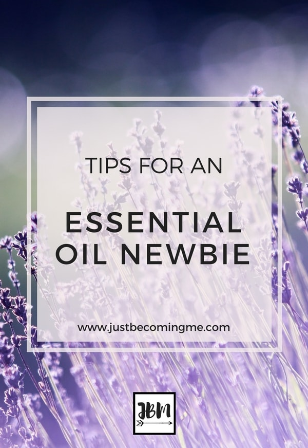 Tips for an Essential Oil Newbie with Just Becoming Me